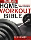 Mens Health Home Workout Bible: A Do-it-Yourself Guide to Burning Fat and Building Muscle by Mike et al Mejia, Lou Schuler, Michael Mejia (Paperback)