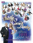 Strictly Come Dancing: The Official 2011 Annual by Ebury Publishing (Hardback, 2010)