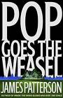 Pop Goes the Weasel by James Patterson (Hardback, 1999)