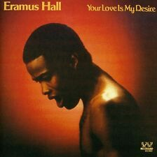 Your Love Is My Desire by Eramus Hall (CD, Jul-1999, Southbound)