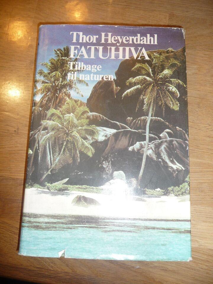 Fatuhiva tilbage til naturen, Thot Heyedahl, genre: roman