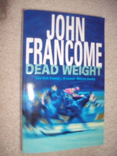 1 of 1 - Dead Weight by John Francome (Paperback, 2002)