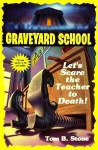 Graveyard-School-Let-039-s-Scare-the-Teacher-to-Death-No-8-by-Tom-B-Stone-1995