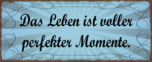 Leben Is Full Of Perfect Moments Tin Sign Shield 10 X 27 CM K1781