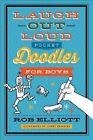 Laugh-Out-Loud Pocket Doodles for Boys by Rob Elliott (Paperback / softback, 2015)