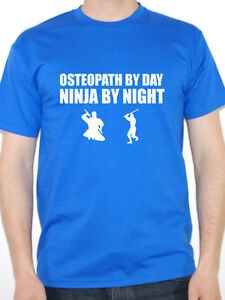 3fdc367e35 Image is loading Funny-Osteopath-T-Shirt-OSTEOPATH-BY-DAY-NINJA-