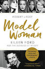 Model Woman: Eileen Ford and the Business of Beauty by Robert Lacey (Paperback, 2016)
