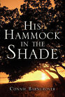 His Hammock in the Shade by Connie Barngrover (Paperback / softback, 2004)