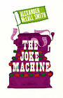 The Joke Machine by Alexander McCall Smith (Paperback, 2006)