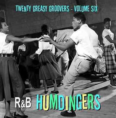 R&B HUMDINGERS VOL 6 - RARE DANCE FLOOR GROOVERS FROM THE 50's & 60's - LISTEN!