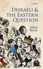 Disraeli and the Eastern Question by Milos Kovic (Hardback, 2010)