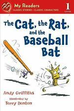 My Readers: The Cat, the Rat, and the Baseball Bat by Andy Griffiths (2013,...