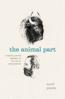 1 of 1 - The Animal Part: Human and Other Animals in the Poetic Imagination-ExLibrary