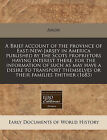 A Brief Account of the Province of East-New-Jarsey in America Published by the Scots Proprietors Having Interest There, for the Information of Such as May Have a Desire to Transport Themselves or Their Families Thither (1683) by Anon (Paperback / softback, 2010)
