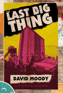 The Last Big Thing by David Moody (signed)