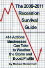 Recession Survival Guide: 414 Actions Businesses Can Take to Weather the Storm and Boost Profits: 2009-2011 by Michael McDermott (Paperback, 2009)