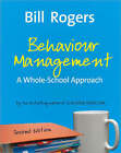 Behaviour Management: A Whole-School Approach by Bill Rogers, William A. Rogers (Paperback, 2007)
