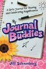 Journal Buddies: A Girl's Journal for Sharing and Celebrating Magnificence (2nd Edition) by Jill Schoenberg (Paperback / softback, 2007)