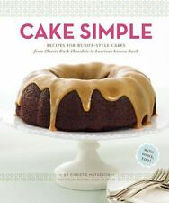 Cake Simple : Recipes for Bundt-Style Cakes from Classic Dark Chocolate to...