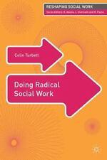 Doing Radical Social Work (reshaping Social Work): By Colin Turbett