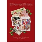 a Connecticut Christmas Stories Poems and Sermons 1774-1918 9780595330614