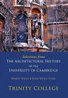 Selections from the Architectural History of the University of Cambridge: Trinity College by Robert Willis, John Willis Clark (Paperback, 2009)
