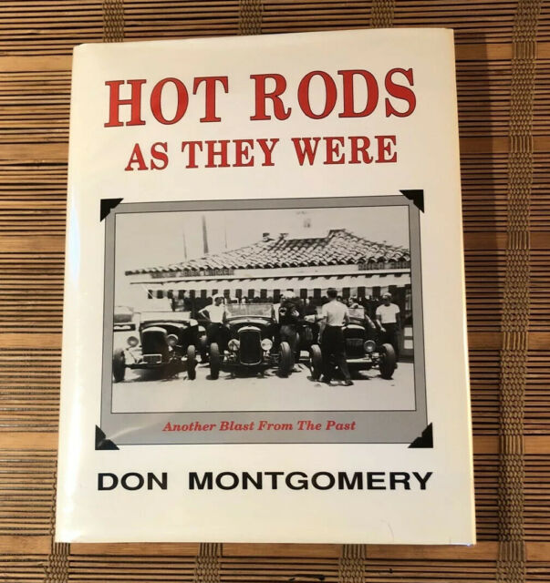 """""""Hot Rods as They Were."""" By Don Montgomery. RARE - IMMACULATE"""