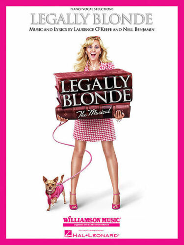 LEGALLY BLONDE THE MUSICAL PIANO VOCAL SHEET MUSIC SONG BOOK