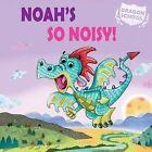 Noah's So Noisy! by Judith Heneghan (Hardback, 2015)