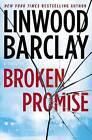 Broken Promise by Linwood Barclay (Hardback, 2015)