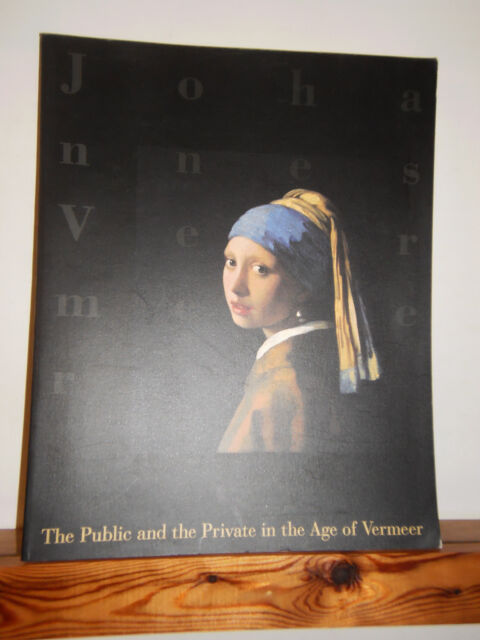 The Public and Private in the Age of Vermeer by Arthur K Wheelock large Pb 2000