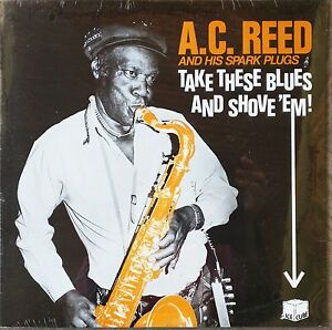 BLUES-LP-A-C-REED-Take-These-Blues-amp-Shove-039-Em-SEALED-Lurrie-Bell-Billy-Branch