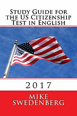 Study Guide for the US Citizenship Test in English: 2017 (Study Guide for the...