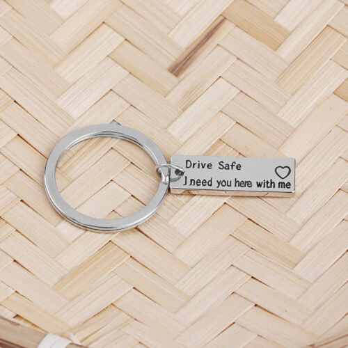 """Unisex Stainless Steel Car Keyring /""""Drive Safe I Need You Here With Me/"""" Keychain"""