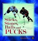 Sticks, Stones, Balls and Pucks by Sharon Parsons (Paperback, 2015)