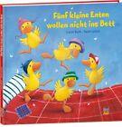 Fünf kleine Enten wollen nicht ins Bett von Carol Roth (2013, Gebundene Ausgabe)