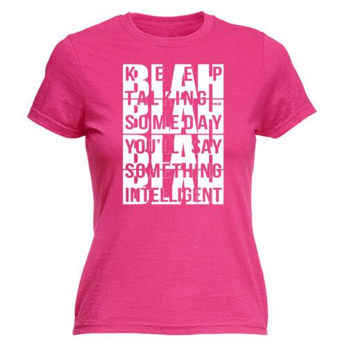 Keep Talking Blah Blah Blah WOMENS T-SHIRT mothers day sarcastic offensive gift