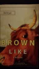 Brown Like Coffee For Students Who Think Outside the Box by The List Guy