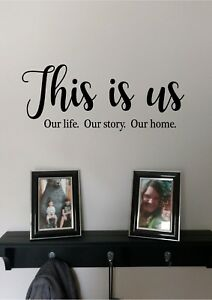 Vinyl Wall Quotes | This Is Us Our Life Our Story Vinyl Wall Sticker Lettering Modern