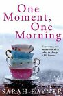 One Moment, One Morning by Sarah Rayner (Paperback, 2010)