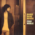Nadie Sabe Donde by Ivan Noble (CD, Nov-2004, BMG International)