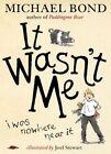 It Wasn't Me! von Michael Bond (2016, Gebundene Ausgabe)