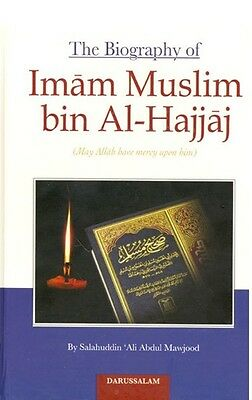The Biography of Imam Muslim bin Al-Hajjaj - Darussalam- HB