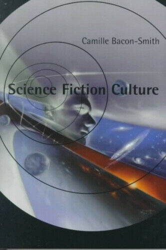 Science Fiction Culture (Feminist Cultural Studies, the Media, and Political
