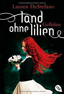Land ohne Lilien - Geflohen: Band 2 von DeStefano, Lauren | Buch | Zustand gut