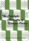 The Catalytic Chemistry of Nitrogen Oxides: Proceedings of the Symposium on the Catalytic Chemistry of Nitrogen Oxides Held at the General Motors Research Laboratories, Warren, Michigan, October 7 8, 1974 by Springer (Paperback / softback, 2012)