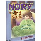 Nory the 3rd Grade: Case of the Missing Toys by Joseph Hale (Paperback / softback, 2014)