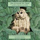 She Greened The Land a Fairy Tale for The Earth 9781438929538 Paperback 2009