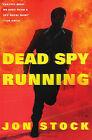 Dead Spy Running by Jon Stock (Hardback)