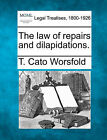 The Law of Repairs and Dilapidations. by T Cato Worsfold (Paperback / softback, 2010)
